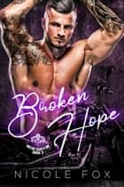 Broken Hope - The Motor Saints MC, #3 ebook by
