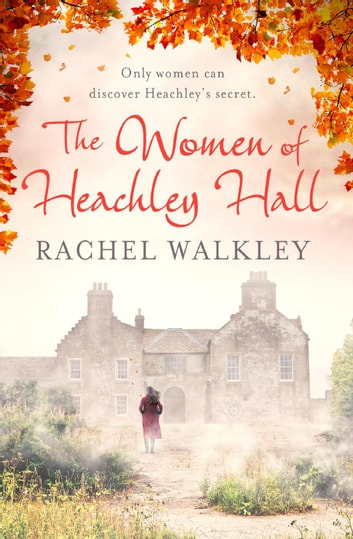 The Women of Heachley Hall ebook by Rachel Walkley
