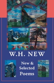 New & Selected Poems ebook by W.H. New