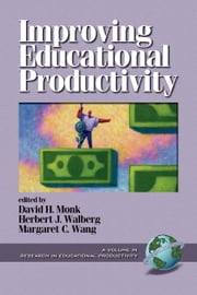 Improving Educational Productivity: Research in Educational Productivity, Volume 1. ebook by Field, Sherry L.