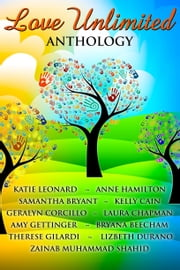 Love Unlimited - Anthology ebook by Lizbeth Durano, Bryana Beecham, Samantha Bryant,...