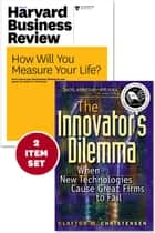The Innovator's Dilemma with Award-Winning Harvard Business Review Article ?How Will You Measure Your Life?? (2 Items) ebook by Clayton M. Christensen