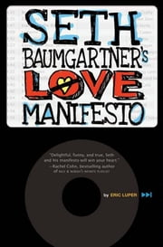 Seth Baumgartner's Love Manifesto ebook by Eric Luper