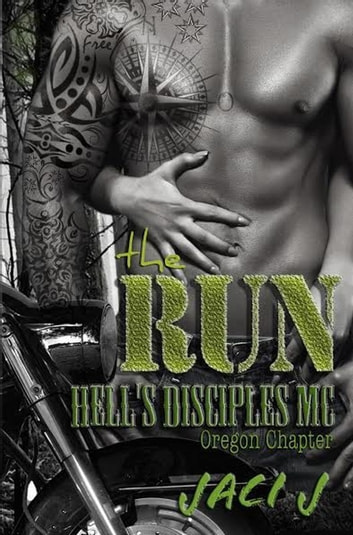 The Run - Hell's Disciples MC, #4 ebook by Jaci J