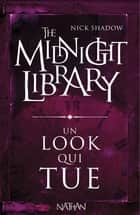 Un look qui tue - Mini Midnight Library ebook by Nick Shadow, Shaun Hutson, Alice Marchand