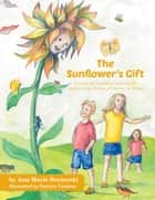 The Sunflower's Gift - A story for children and adults inspired by Diana, Princess of Wales ebook by Ann Marie Brezovski