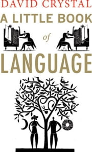 A Little Book of Language ebook by David Crystal