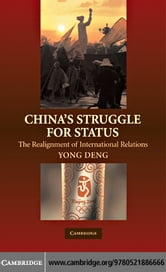 China's Struggle for Status ebook by Deng,Yong