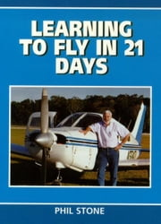 Learning to Fly in 21 Days ebook by Phil Stone