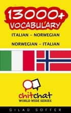 13000+ Vocabulary Italian - Norwegian ebook by Gilad Soffer