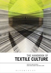 The Handbook of Textile Culture ebook by Professor Janis Jefferies,Dr Diana Wood Conroy,Dr Hazel Clark