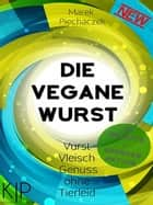 Die Vegane Wurst ebook by Marek Piechaczek