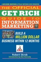 Official Get Rich Guide to Information Marketing ebook by Dan S. Kennedy