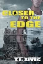 Closer to the Edge (Playing With Fire #4) ebook by Tara Sivec, T.E. Sivec