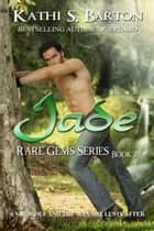 Jade ebook by Kathi S Barton