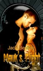 Mauk's Flight ebook by Jacki Bentley