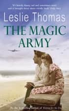 The Magic Army ebook by Leslie Thomas