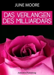 Das Verlangen des Milliardärs - Band 1 ebook by June K. Manson