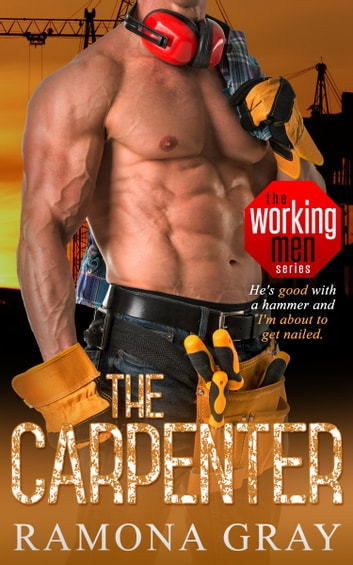 The Carpenter (Book Two, Working Men) ebook by Ramona Gray
