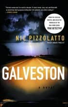 Galveston - A Novel ebook by Nic Pizzolatto
