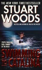 Swimming to Catalina ebook by Stuart Woods,(None)