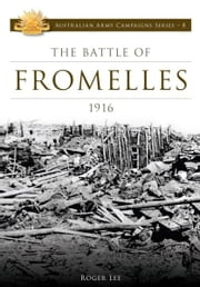 The Battle of Fromelles ebook by Roger Lee
