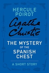 The Mystery of the Spanish Chest ebook by Agatha Christie