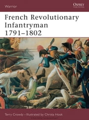French Revolutionary Infantryman 1791?1802 ebook by Terry Crowdy,Christa Hook