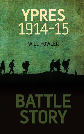 Battle Story: Ypres 1914-1915 電子書 by William E Fowler