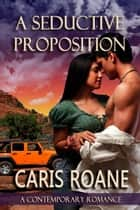 A Seductive Proposition ebook by Caris Roane