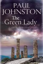 Green Lady, The ebook by Paul Johnston