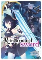 Reincarnated as a Sword (Light Novel) Vol. 8 ebook by Yuu Tanaka, Llo