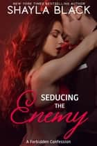 Seducing The Enemy ebook by Shayla Black