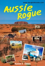 Aussie Rogue ebook by Raymond D. Clements
