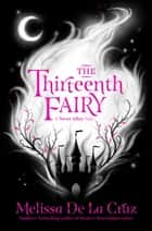 The Thirteenth Fairy: The Chronicles of Never After Book 1 ebook by
