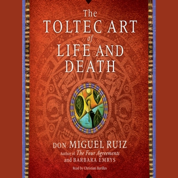 The Toltec Art Of Life And Death Audiobook By Don Miguel Ruiz