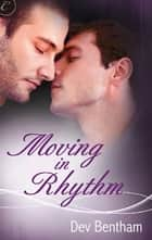Moving in Rhythm ebook by Dev Bentham