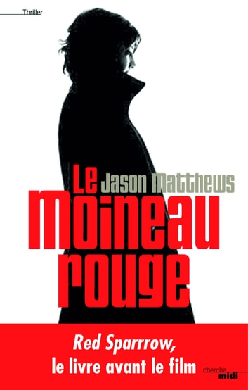 Le Moineau rouge ebook by Jason MATTHEWS