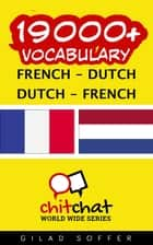 19000+ Vocabulary French - Dutch ebook by Gilad Soffer