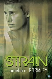 Strain ebook by Amelia C. Gormley
