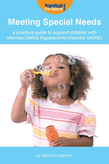 Meeting Special Needs: A practical guide to support children with Attention Deficit Hyperactivity Disorder (ADHD) ebook by Selena Ledgerton Cooper