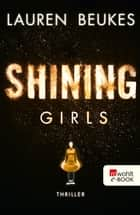 Shining Girls ebook by Lauren Beukes, Karolina Fell