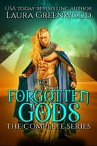 Forgotten Gods - The Complete Series ebook by Laura Greenwood
