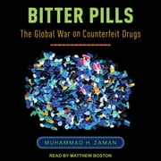 Bitter Pills - The Global War on Counterfeit Drugs audiobook by Muhammad H. Zaman