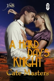 A Hard Day's Knight ebook by Cate Masters