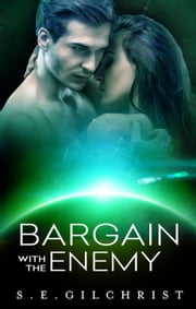 Bargain With The Enemy ebook by S E Gilchrist