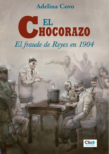 El chocorazo: el fraude de reyes en 1904 ebook by Adelina Covo