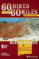 60 Hikes Within 60 Miles: Albuquerque ebook by Stephen Ausherman