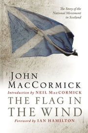 The Flag in the Wind ebook by John MacCormick,Neil MacCormick,Ian  R. Hamilton