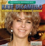 Kate DiCamillo - Newbery Medal-Winning Author ebook by Therese Shea,Christine Poolos